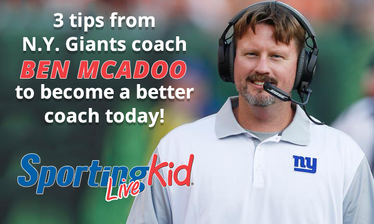 N.Y. Giants coach Ben McAdoo: 3 ways to be a better youth coach today