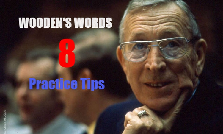 John Wooden's eight essentials for great practice